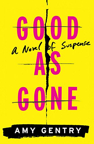 Good as Gone: A novel of suspense by Amy Gentry (Photo courtesy Amazon.com).